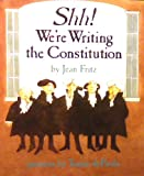 Shh! I'm Writing the Constitution, Harcourt School Publishers Staff, 0153143800