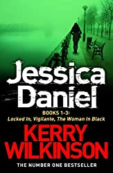 Jessica Daniel series: Locked In/Vigilante/The Woman in Black - books 1-3 (English Edition)