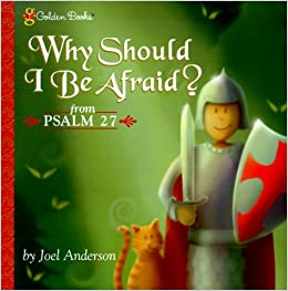 Why Should I Be Afraid?: From Psalm 27 Golden Psalms Books