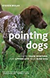 Pointing Dogs, Steven Mulak, 1586671308