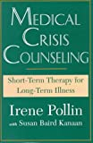Medical Crisis Counseling: Short-Term Therapy for Long-Term Illness