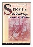 Steel : The Diary of a Furnance Worker, Walker, Charles Rumford, 188636236X