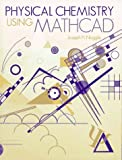 Physical Chemistry Using Mathcad, Noggle, Joseph H., 0965584909