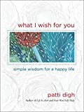 What I Wish for You, Patti Digh, 0762770627