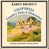 Karen Brown's California Country Inns and Itineraries, Clare Brown and June Brown, 0930328078