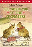 I'll Meet You at the Cucumbers, Lilian Moore, 0689844964