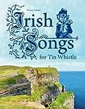 Irish Songs for Tin Whistle