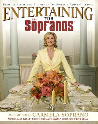 Entertaining with the Sopranos by Carmela Soprano, Allen Rucker, Michele Scicolone, David Chase