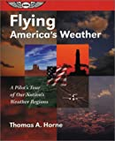 Flying America's Weather, Thomas A. Horne, 1560273690