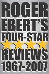[(Roger Ebert's Four-Star Reviews 1967-2007 )] [Author: Roger Ebert] [Feb-2008]