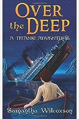 Over the Deep: A Titanic Adventure Paperback
