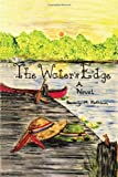 The Water's Edge, Beverly M. Rathbun, 1465344527
