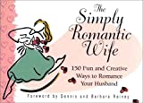 Simply Romantic Ideas, Dennis Rainey and Barbara Rainey, 1562929291