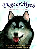 Dogs of Myth: Tales From Around the World