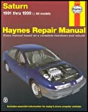 img - for Saturn Automotive Repair Manual: 1991 Thru 1999 - All Models [Based on a Complete Teardown and Rebuild] book / textbook / text book