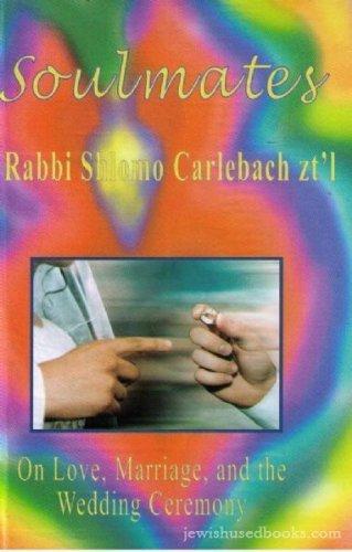 Soulmates: Rabbi Shlomo Carlebach   On Love, Marriage, and the Wedding Ceremony by Israel Book Shop
