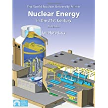 Nuclear Energy in the 21st Century: The World Nuclear University Primer