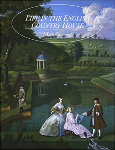 Life in the English Country House  A Social and Architectural History  Mark  Girouard  9780300058703  Amazon.com  Books a71cc9672