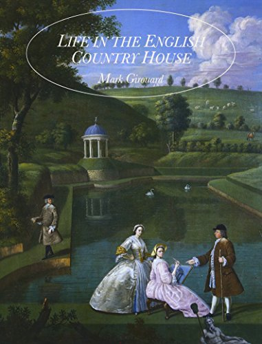 Life in the English Country House: A Social and Architectural (English Country Collection)