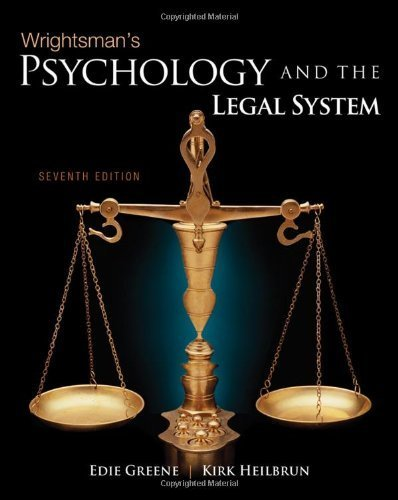 Wrightsman's Psychology and the Legal System by Greene, Edith Published by Cengage Learning 7th (seventh) edition (2010) Hardcover