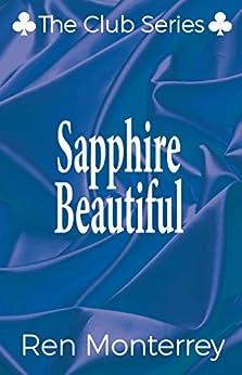 Sapphire Beautiful (The Club Book 2) by [Monterrey, Ren]