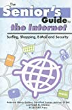 Senior's Guide to the Internet, Rebecca Sharp Colmer and Todd M. Thomas, 0976546507