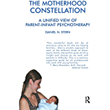 A Unified View of Parent-Infant Psychotherapy (English Edition)