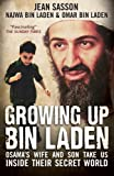 Front cover for the book Growing Up bin Laden: Osama's Wife and Son Take Us Inside Their Secret World by Jean Sasson