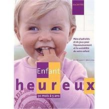 ENFANT HEUREUX : 30 MOIS À 5 ANS