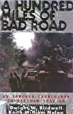 Hundred Miles of Bad Road, Dwight W. Birdwell and Keith William Nolan, 0891417125