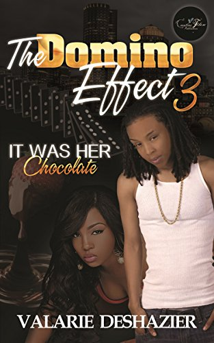The Domino Effect 3: It Was Her: Chocolate Domino Chocolate