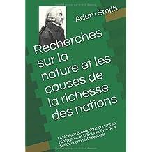 Recherches sur la nature et les causes de la richesse des nations: Littérature économique portant sur l'Entreprise et la Bourse, livre de A. Smith, économiste écossais (French Edition)