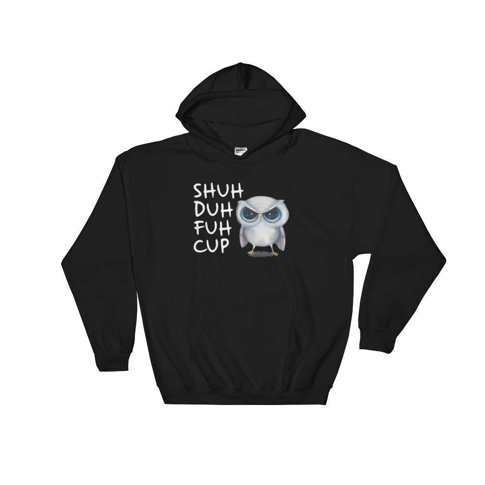 Owl Shuh Duh Fuh Cup owl Hooded Sweatshirt
