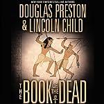 The Book of the Dead   Douglas Preston,Lincoln Child