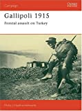 Gallipoli 1915: Frontal Assault on Turkey by Philip J. Haythornthwaite front cover