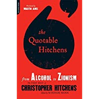 Quotable Hitchens From Alcohol to Zionism