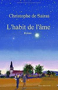 L'habit de l'âme par Christophe de Sairas
