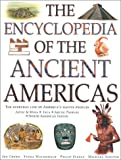 The Encyclopedia of the Ancient Americas (Illustrated History Encyclopedia)
