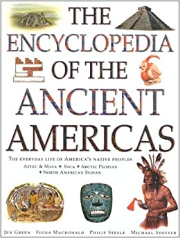 Book The Encyclopedia of the Ancient Americas: The Everyday Life of America's Native Peoples