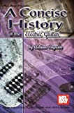 Concise History of the Electric Guitar, Adrian Ingram, 0786649828