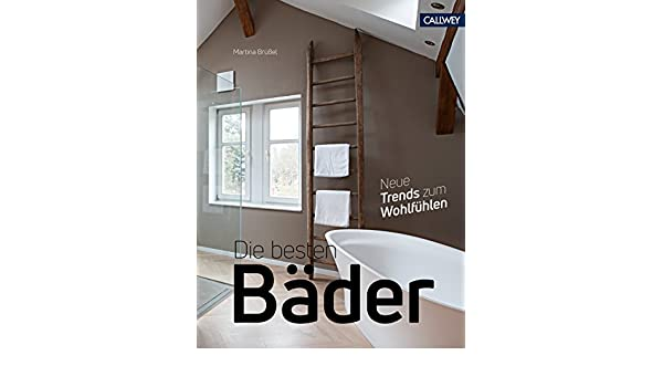 Die Besten Bader Neue Trends Zum Wohlfuhlen German Edition