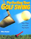 img - for Perfecting Your Golf Swing: New Ways to Lower Your Score book / textbook / text book