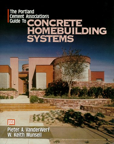 (The Portland Cement Association's Guide to Concrete Homebuilding Systems)