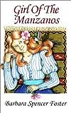 Girl of the Manzanos, Barbara Spencer Foster, 0865343136