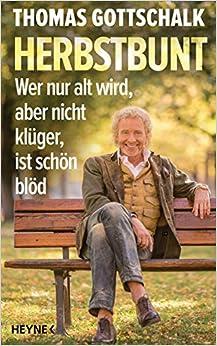 Gratis Bücher Herbstbunt: Wer nur alt wird, aber nicht