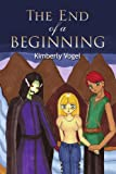 The End of a Beginning, Kimberly Vogel, 1425764835