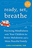 img - for Ready, Set, Breathe: Practicing Mindfulness with Your Children for Fewer Meltdowns and a More Peaceful Family book / textbook / text book