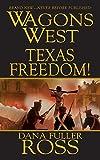 Wagons West: Texas Freedom