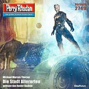 Die Stadt Allerorten (Perry Rhodan 2749) Hörbuch