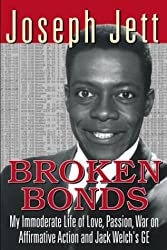 Broken Bonds: My Immoderate Life of Love, Passion, War on Affirmative Action and Jack Welch's Ge